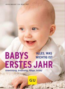Babys erstes Jahr Alles, was wichtig ist