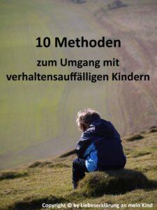 10 Methoden zum Umgang mit verhaltensauffälligen Kindern